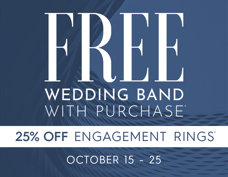 Free Wedding Band with purchase* - 25% Off engagement rings